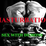 Masturbation – Sex with Demons