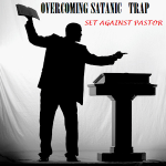 How To Overcome Satanic Trap Set Against Men Of God