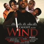 CAUGHT IN THE WIND (MOUNT ZION MOVIE) – ‎Damilola Mike-Bamiloye