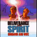Deliverance From The Bondage Of Spiritual Wife And Husband