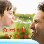 Spitting in the Dream